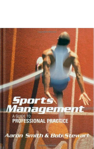 Sport Management: A Guide to Professional Practice